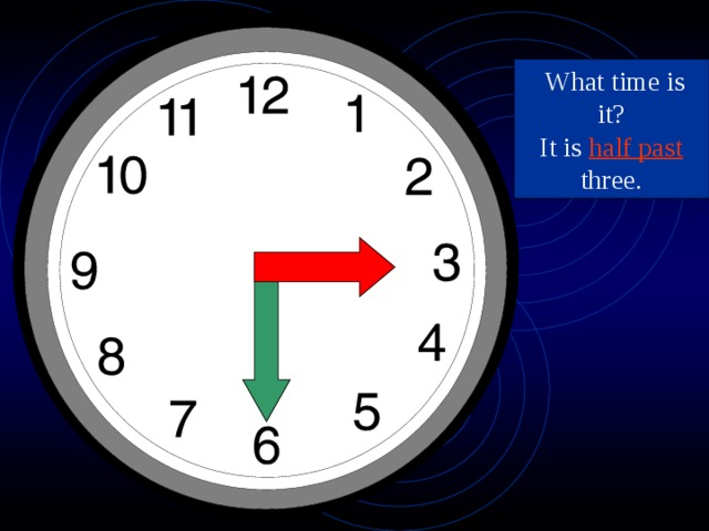 What time is it? It is half past three.