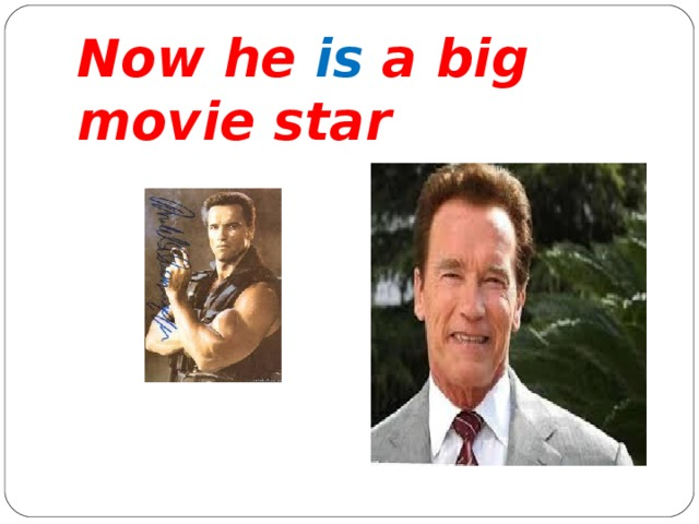 Now he is a big movie star