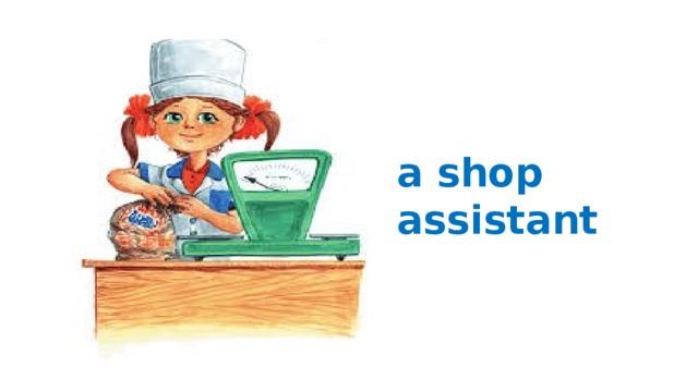 a shop assistant