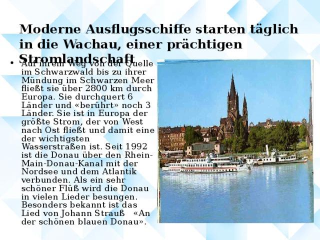 Moderne Ausflugsschiffe starten täglich in die  Wachau, einer prächtigen Stromlandschaft