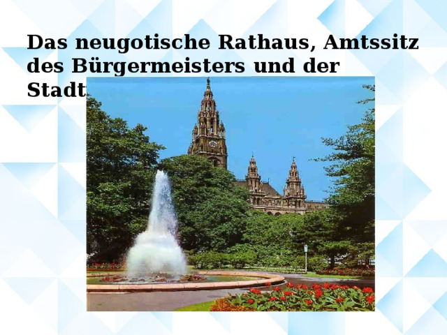 Das neugotische Rathaus, Amtssitz des Bürgermeisters und der Stadtverwaltung