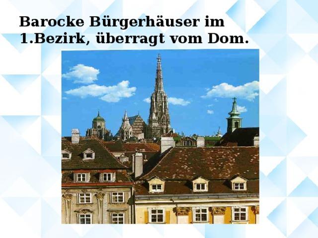 Barocke Bürgerhäuser im 1.Bezirk, überragt vom Dom.