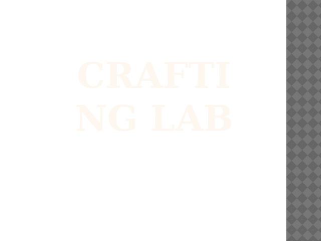 Crafting lab