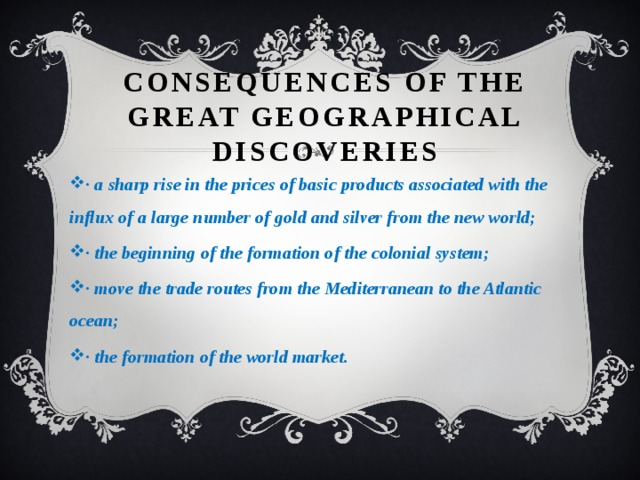 Consequences of the great geographical discoveries