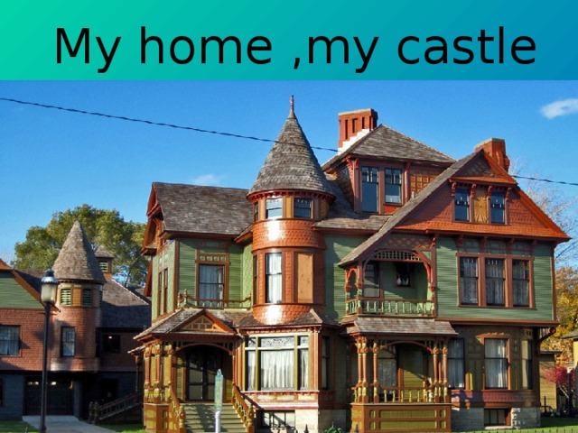 My home , my castle
