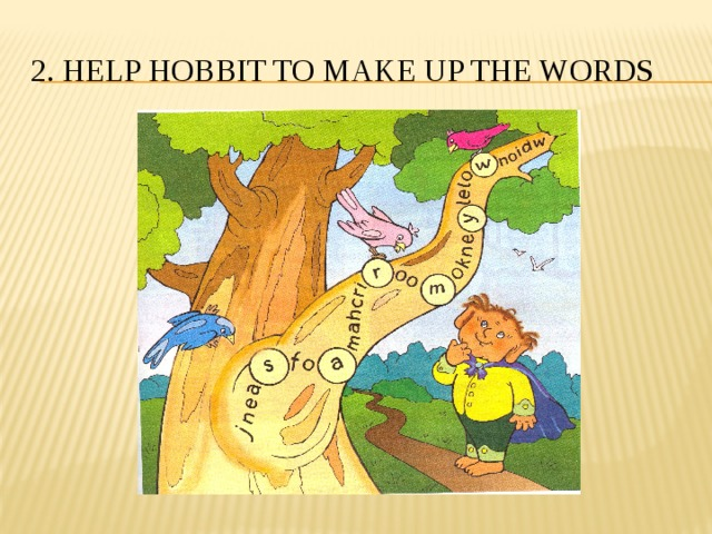 2. Help Hobbit to make up the words