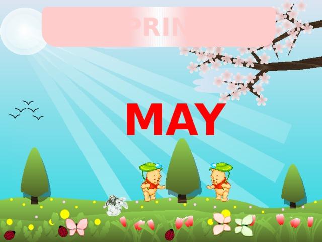 SPRING  may