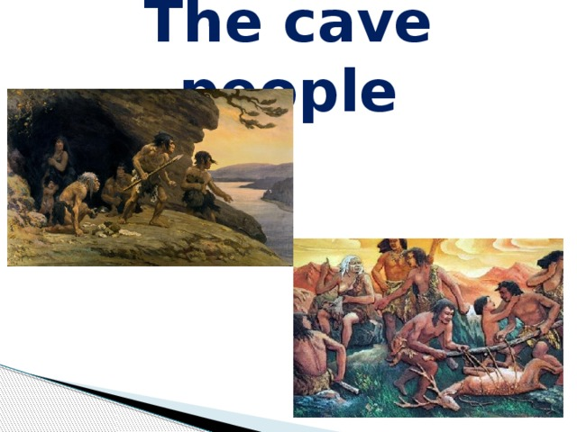 The cave people