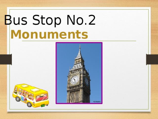 Bus Stop No.2 Monuments