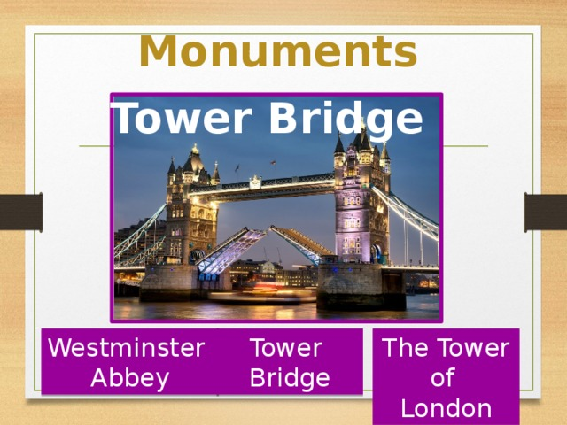 Monuments Tower Bridge The Tower of Tower Westminster London Bridge Abbey