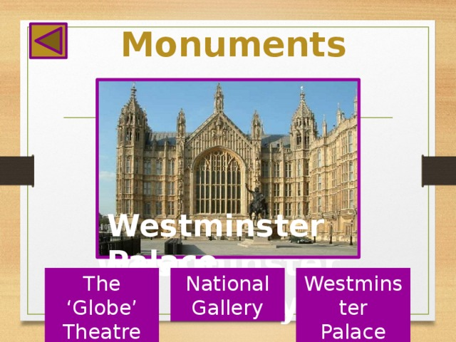 Monuments Westminster Palace Westminster  Abbey The 'Globe' National Westminster Theatre Gallery Palace
