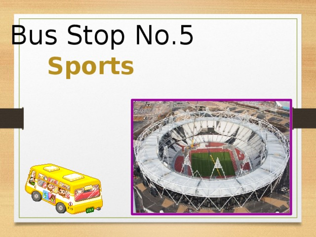 Bus Stop No.5 Sports