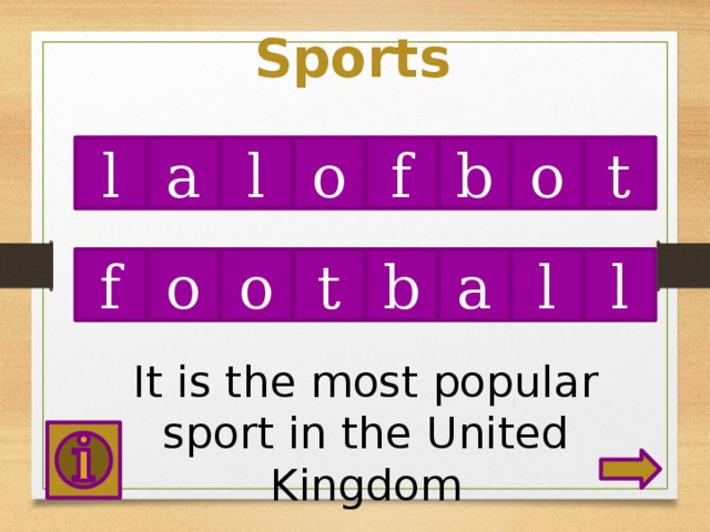 Sports l l o f t o b a t b o l f o a l It is the most popular sport in the United Kingdom