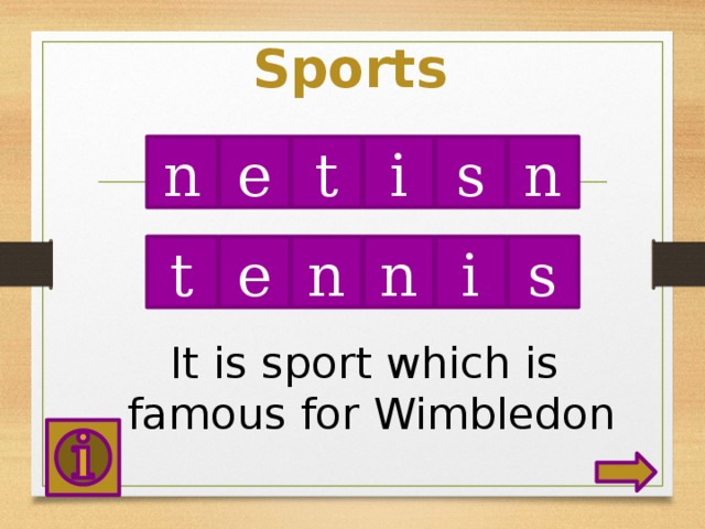 Sports n e t i s n s n i n t e It is sport which is famous for Wimbledon