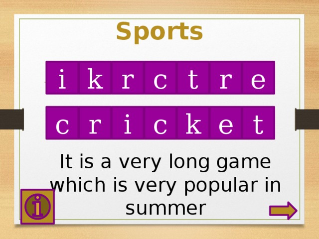 Sports r k r c t e i t e i k c c r It is a very long game which is very popular in summer