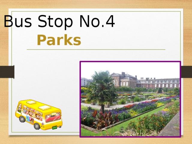 Bus Stop No.4 Parks