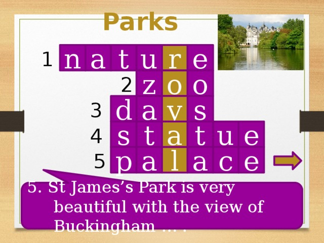Parks n t r u e 1 a o o z 2 s d a y 3 4 u t a t s e a l e c a p 5 5. St James's Park is very beautiful with the view of Buckingham … .