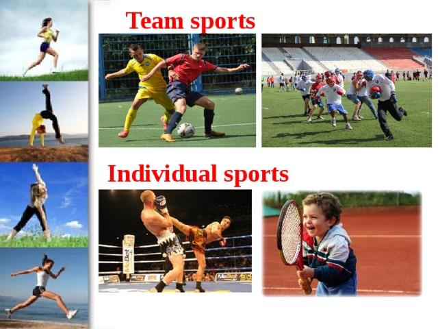 Team sports Individual sports