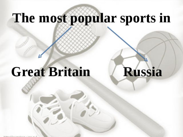 The most popular sports in Great Britain Russia
