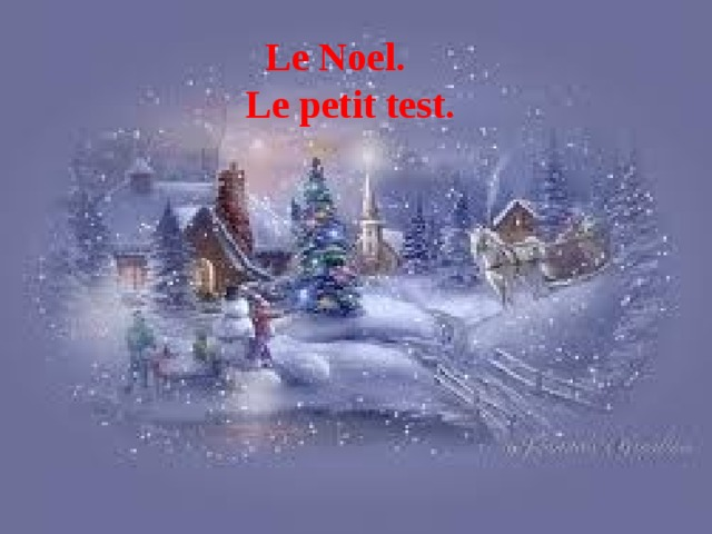 Le Noel.  Le petit test. Le test du Noël