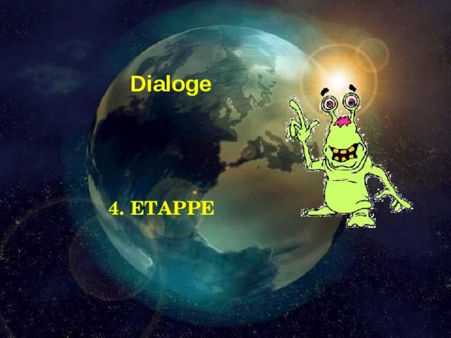 Dialoge  4. ETAPPE Составление диалога по опорным выражениям 3