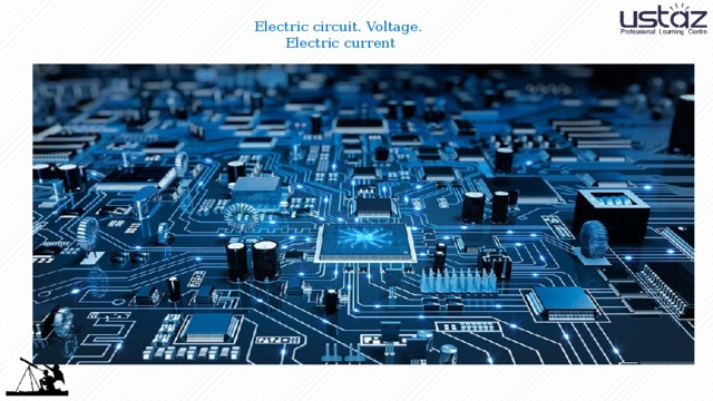Electric circuit. Voltage.  Electric current