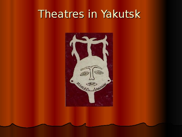 Theatres in Yakutsk
