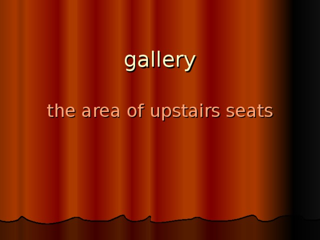 gallery the area of upstairs seats
