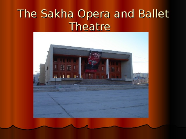 The Sakha Opera and Ballet Theatre