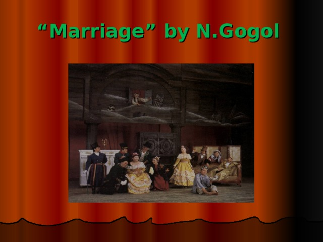 """ Marriage"" by N.Gogol"
