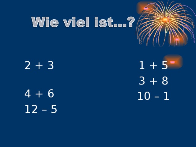 1 + 5  3 + 8  10 – 1 2 + 3 4 + 6 12 – 5