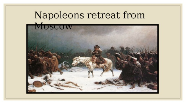 Napoleons retreat from Moscow