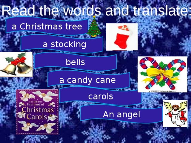 Read the words and translate: a Christmas tree  a stocking bells a candy cane carols An angel
