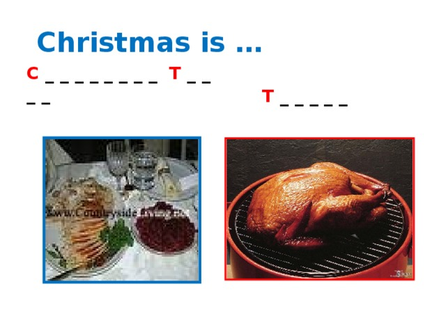 Christmas is … C _ _ _ _ _ _ _ _ T _ _ _ _ T _ _ _ _ _