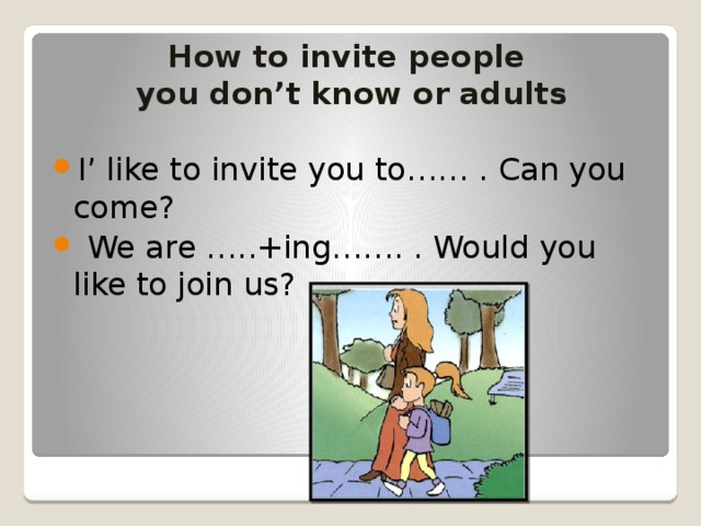 How to invite people  you don't know or adults