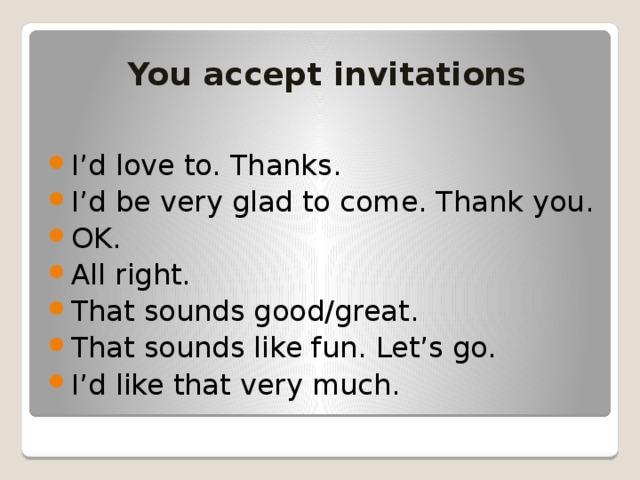 You accept invitations