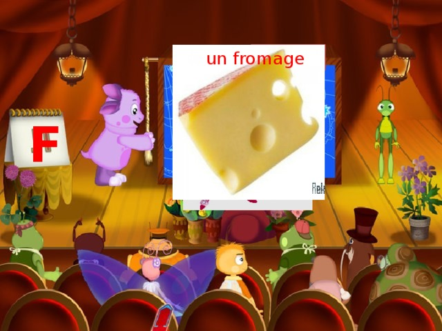 une fée un fromage F