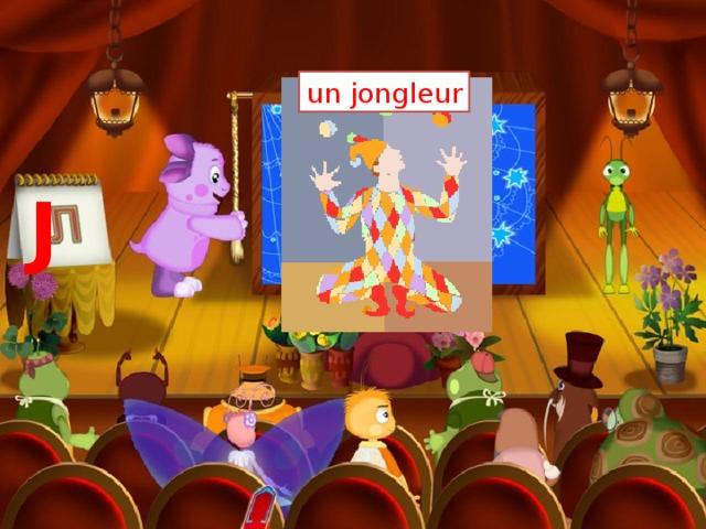 un jongleur J