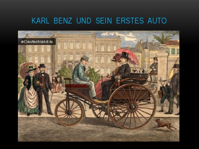 Karl Benz und sein erstes Auto