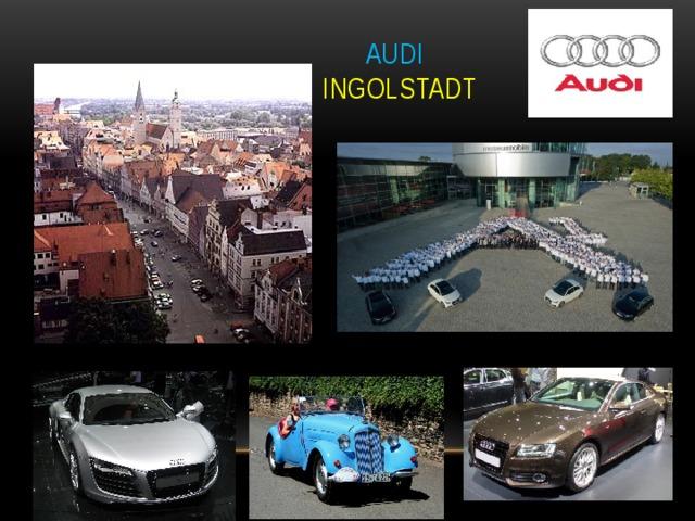 Audi   Ingolstadt