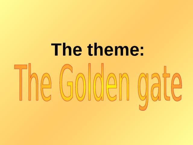 The theme: