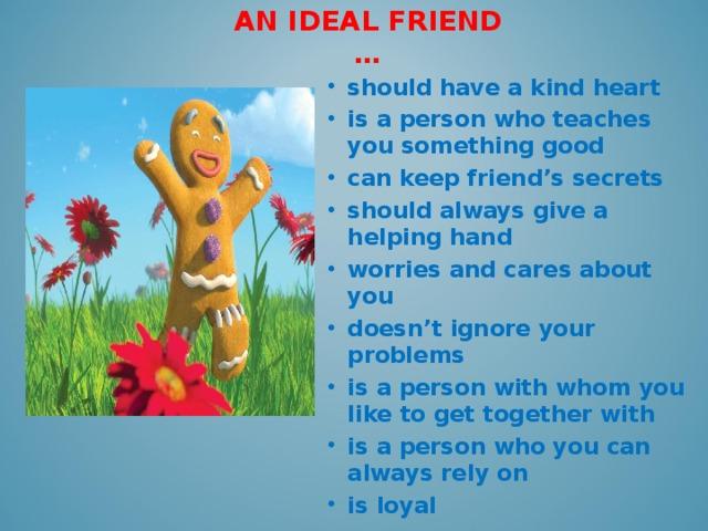 AN IDEAL FRIEND …