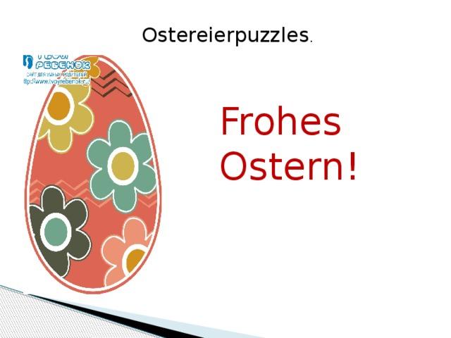 Ostereierpuzzles . Frohes Ostern!