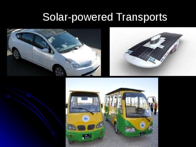 Solar-powered Transports