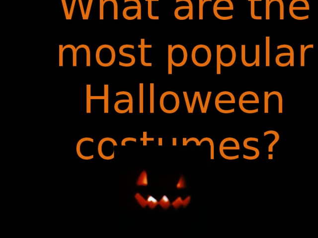 What are the most popular Halloween costumes?