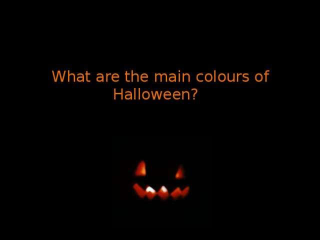 What are the main colours of Halloween?