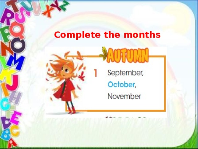 Complete the months