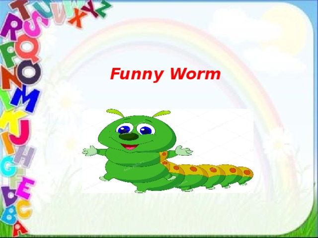 Funny Worm