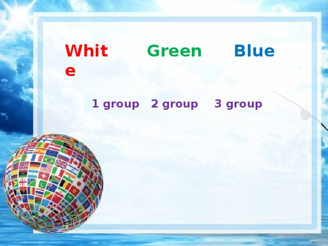 White Green Blue 1 group 3 group 2 group
