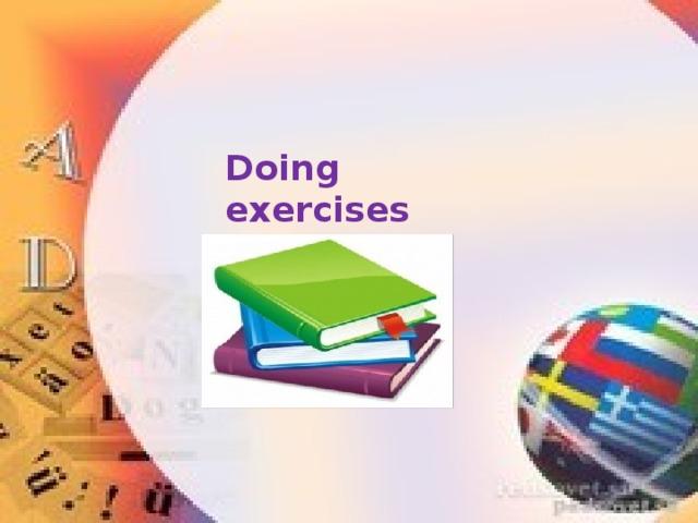 Doing exercises